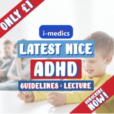 ADHD Lecture Video: Latest NICE Guidelines